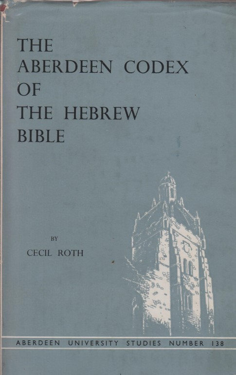 THE ABERDEEN CODEX OF HEBREW BIBLE WITH LAID IN PHOTOS Edinburgh Published For The University Of Aberdeen By Oliver And Boyd 1958 Original Cloth