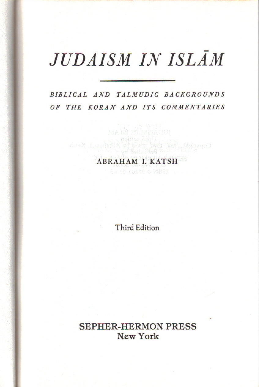 dan wyman books hebrew bible katsh abraham i judaism in islam biblical and talmudic backgrounds of the koran and its commentaries new york sepher hermon press 1980 paperback 8vo